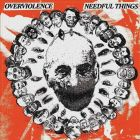 NEEDFUL THINGS / OVERVIOLENCE split 7 EP (PSYCHO 034) rose